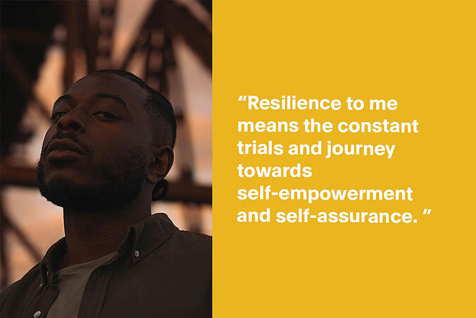 """Picture of Ijale, looking directly into the camera, with quote: """"Resilience to me means the constant trials and journey towards self-empowerment and self-assurance."""""""